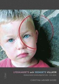 Lyssnandets och seendets villkor : pedagogisk dokumentation - DVD, bok