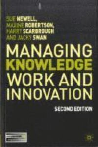 Managing Knowledge Work and Innovation