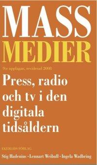 Massmedier : press, radio och tv i den digitala tidsåldern