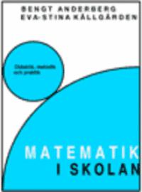 Matematik i skolan : didaktik, metodik och praktik