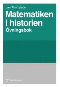 Matematiken i historien Övningsbok