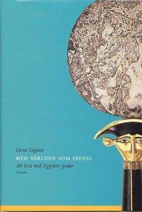 Med världen som spegel - Att leva med Egyptens gudar