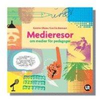 Medieresor : om medier för pedagoger