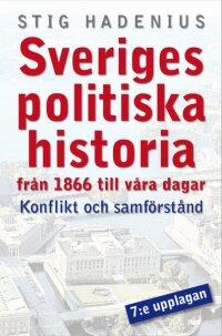 Modern svensk politisk historia : konflikt och samförstånd