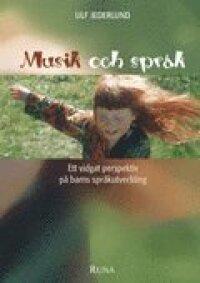 Musik och språk - Ett vidgat perspektiv på barns språkutveckling