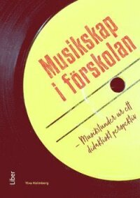 Musikskap i förskolan : musikstunder ur ett didaktiskt perspektiv