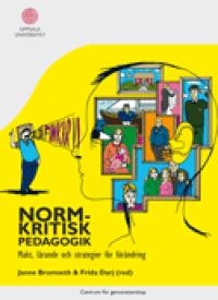Normkritisk pedagogik : makt, lärande och strategier för förändring