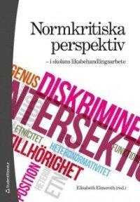 Normkritiska perspektiv - i skolans likabehandlingsarbete