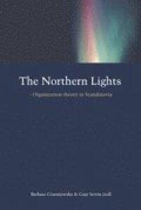 Northern Lights : Organization Theory In Scandinavia