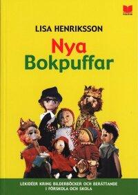 Nya Bokpuffar : lekidéer kring bilderböcker och berättande i förskola och skola