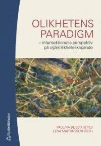 Olikhetens paradigm : intersektionella perspektiv på o(jäm)likhetsskapande