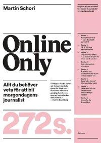 Online only : allt du behöver veta för att bli morgondagens journalist