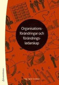 Organisationsförändringar och förändringsledarskap
