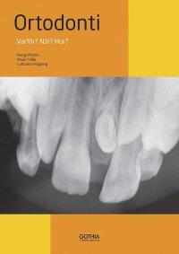 Ortodonti : varför? när? hur?