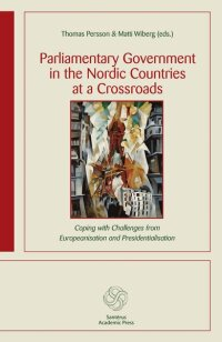 Parliamentary government in the Nordic countries at a crossroads : coping with challenges from Europeanisation and presidentialisation