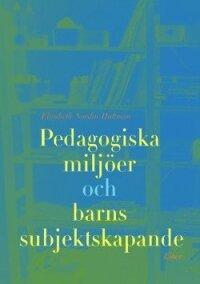 Pedagogiska miljöer och barns subjektsskapande