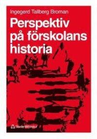 Perspektiv på förskolans historia