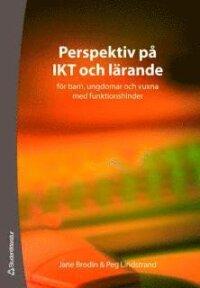 Perspektiv på IKT och lärande : för barn, ungdomar och vuxna med funktionshinder
