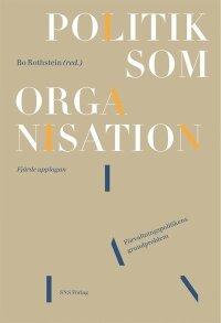 Politik som organisation : förvaltningspolitikens grundproblem
