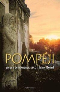 Pompeji : livet i en romersk stad