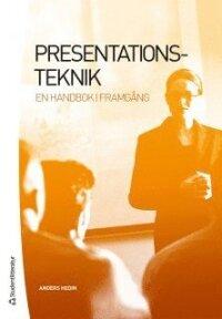 Presentationsteknik : en handbok i framgång