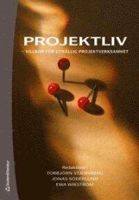 Projektliv : villkor för uthållig projektverksamhet