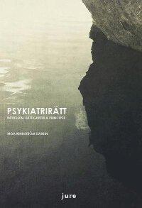 Psykiatrirätt - Intressen, rättigheter & principer