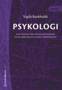 Psykologi : en introduktion för sjuksköterskor, socialarbetare och övrig vårdpersonal