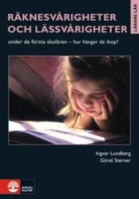Räknesvårigheter och lässvårigheter : under de första skolåren - hur hänger de ihop?