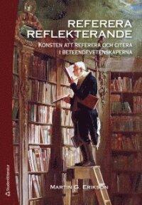 Referera reflekterande : konsten att referera och citera i beteendevetenskaperna