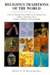 Religious Traditions of the World: A Journey Through Africa, Mesoamerica, North America, Judaism, Christianity