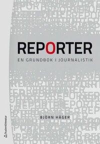 Reporter : en grundbok i journalistik