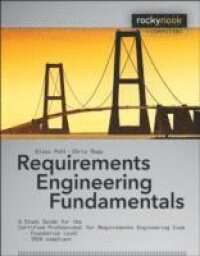 Requirements Engineering Fundamentals: A Study Guide for the Certified Professional for Requirements Engineering Exam - Foundation Level - IREB compliant