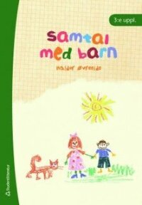 Samtal med barn : metodiska samtal med barn i svåra livssituationer