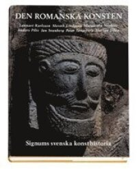 Signums Svenska Konsthistoria. Bd 3 : Den Romanska Konsten