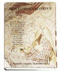 Signums Svenska Konsthistoria. Bd 4 : Den gotiska konsten