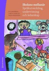 Skolans mellanår : språkutveckling, undervisning och ledarskap
