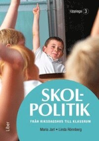 Skolpolitik : från riksdagshus till klassrum