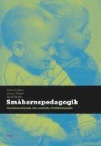 Småbarnspedagogik - Fenomenologiska och estetiska förhållningssätt