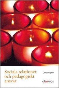 Sociala relationer och pedagogiskt ansvar