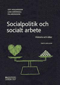 Socialpolitik och socialt arbete : Historia och idéer