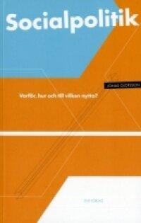 Socialpolitik : varför, hur och till vilken nytta? | 2:a upplagan
