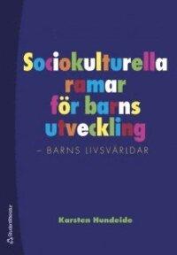 Sociokulturella ramar för barns utveckling : barns livsvärldar