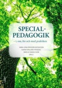 Specialpedagogik - i, om, för och med praktiken
