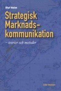 Strategisk marknadskommunikation - teorier och metoder