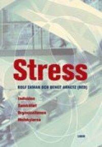 Stress : individen, samhället, organisationen, molekylerna