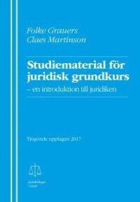 Studiematerial för juridisk grundkurs : en introduktion till juridiken