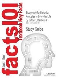 Studyguide for Behavior Principles in Everyday Life by Baldwin, Baldwin &, ISBN 9780130873767