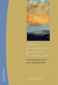 Svensk universitetsgrammatik för nybörjare - Övningar med facit och kommentarer