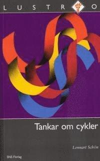 Tankar om cykler : Perspektiv på ekonomin, historien och framtiden